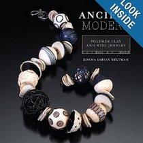 "Книга по лепке из полимерной глины ""Ancient Modern: Polymer Clay And Wire Jewelry"""