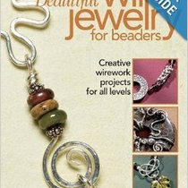 "Книга по созданию бижутерии ""Beautiful Wire Jewelry for Beaders: Creative Wirework Projects for All"
