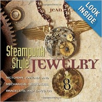 "Книга по созданию бижутерии ""Steampunk Style Jewelry: Victorian, Fantasy, and Mechanical Necklaces, Bracelets, and Earrings"""