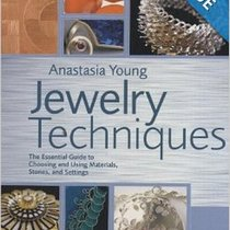 "Книга по созданию бижутерии ""Jewelry Techniques: The Essential Guide to Choosing and Using Materials, Stones, and Settings"""