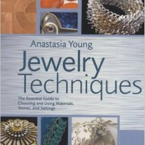 "Книга по изготовлению бижутерии ""Jewelry Techniques: The Essential Guide to Choosing and Using Materials, Stones, and Settings"""