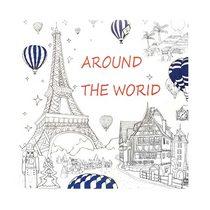 """Раскраска-антистресс """"AROUND THE WORLD"""", В4,12 листов, 25х25 см"""